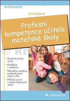 Zora Syslová: Profesní kompetence učitele mateřské školy cena od 211 Kč