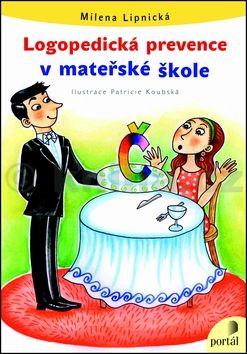 Milena Lipnická: Logopedická prevence v MŠ cena od 138 Kč