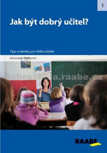 Kolektiv autorů: Jak být dobrý učitel? cena od 255 Kč