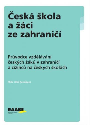 Kendíková Jitka: Česká škola a žáci ze zahraničí cena od 291 Kč