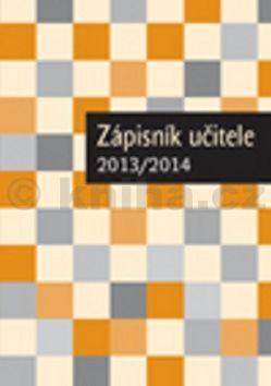 Zápisník učitele 2013/2014 cena od 53 Kč