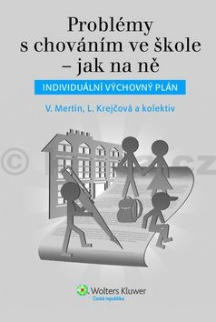 Václav Mertin a: Problémy s chováním ve škole - jak na ně (Individuální výchovný plán) (E-KNIHA) cena od 235 Kč