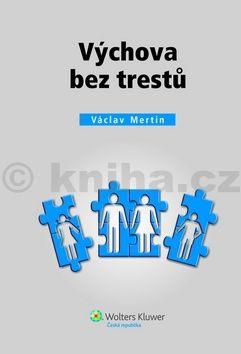 Václav Mertin: Výchova bez trestů cena od 132 Kč