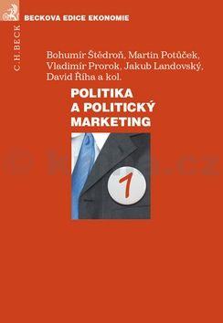 Bohumír Štědroň: Politika a politický marketing cena od 502 Kč