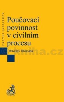 Miroslav Homola: Poučovací povinnost v civilním procesu cena od 244 Kč