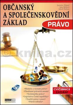 Občanský a společenskovědní základ Právo: Cvičebnice - Zadání cena od 129 Kč