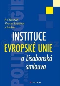 Ivo Šlosarčík, Zuzana Kasáková: Instituce Evropské unie a Lisabonská smlouva cena od 83 Kč