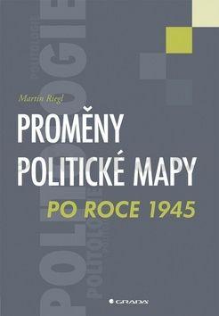 Martin Riegl: Proměny politické mapy cena od 125 Kč