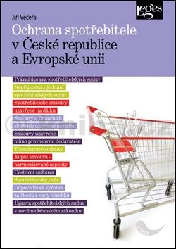 Jiří Večeřa: Ochrana spotřebitele v České republice a Evropské unii cena od 330 Kč
