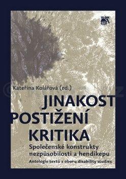 Kateřina Kolářová: Jinakost, postižení, kritika cena od 502 Kč