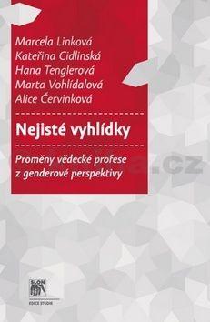 Marcela Linková, Kateřina Cidlinská, Alice Červinková, Hana Tenglerová, Marta Vohlídalová: Nejisté vyhlídky cena od 211 Kč