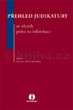 František Korbel: Přehled judikatury ve věcech práva na informace cena od 434 Kč