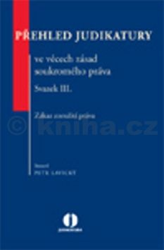 Petr Lavický: Přehled judikatury ve věcech zásad soukromého práva cena od 400 Kč