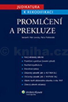Petr Lavický, Petra Polišenská: Judikatura k rekodifikaci Promlčení a prekluze cena od 384 Kč