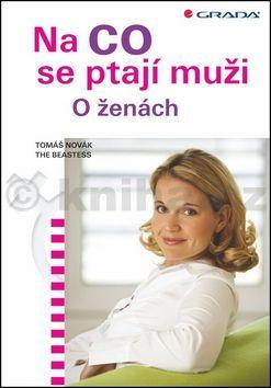 Tomáš Novák, The Beastess: Na co se ptají muži - o ženách cena od 74 Kč