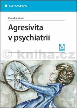 Klára Látalová: Agresivita v psychiatrii cena od 84 Kč