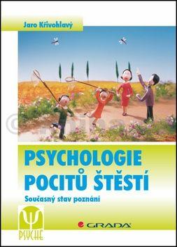 Jaro Křivohlavý: Psychologie pocitů štěstí cena od 149 Kč