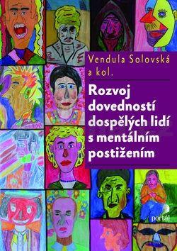 Martina Kunčíková, Vendula Solovská, Petra Jurkovičová: Rozvoj dovednosti dospělých lidí s mentálním postižením cena od 208 Kč