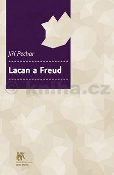 Jiří Pechar: Lacan a Freud cena od 184 Kč