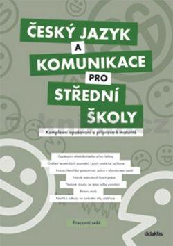 Čuřík J. a: Český jazyk a komunikace pro SŠ - Komplexní opakování a příprava k maturitě (pracovní sešit) cena od 140 Kč