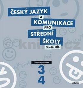 Kolektiv autorů: Český jazyk a komunikace pro SŠ 3.-4.díl (průvodce učitele) cena od 899 Kč