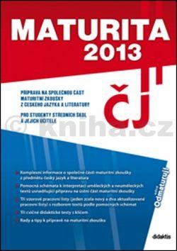 Hošek M. a: Maturita 2013 - Český jazyk a literatura cena od 68 Kč