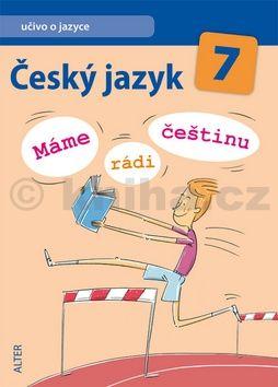 Horáčková Miroslava: Český jazyk 7 - Máme rádi češtinu cena od 72 Kč