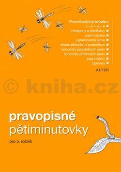 Kolektiv autorů: Pravopisné pětiminutovky pro 5. ročník cena od 37 Kč
