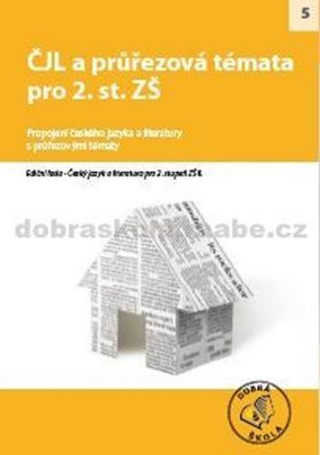 Kolektiv autorů: ČJL a průřezová témata pro 2. st. ZŠ cena od 214 Kč