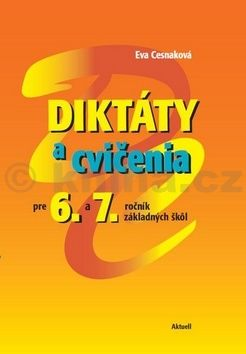 Eva Cesnaková: Diktáty a cvičenia pre 6 a 7. ročník základných škôl cena od 196 Kč