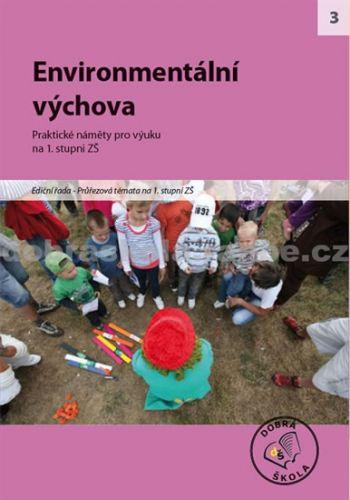Kateřina Jančaříková, Dana Baziková: Environmentální výchova cena od 285 Kč