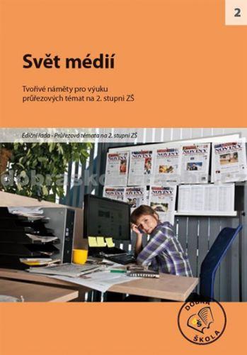 Kolektiv autorů: Svět médií cena od 250 Kč