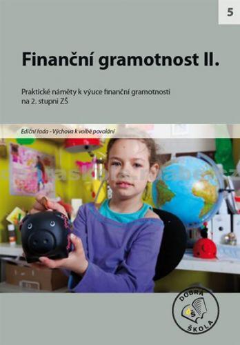 Kolektiv autorů: Finanční gramotnost II. cena od 256 Kč