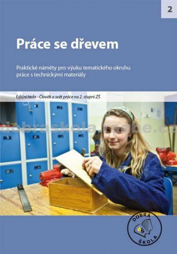 Kolektiv autorů: Práce se dřevem cena od 258 Kč