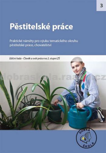 Kolektiv autorů: Pěstitelské práce cena od 250 Kč