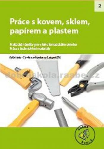 Kolektiv autorů: Práce s kovem, sklem, papírem a plastem cena od 271 Kč