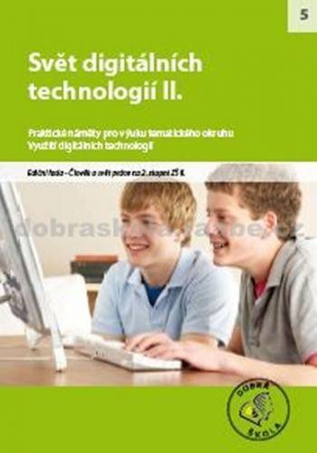 Kolektiv autorů: Svět digitálních technologií II. cena od 254 Kč