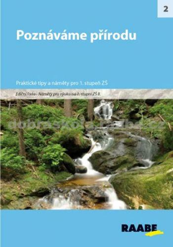 Kolektiv autorů: Poznáváme přírodu cena od 250 Kč
