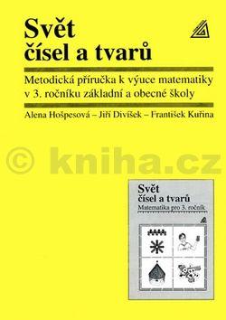 Hošpesová A., Divíšek J., Kuřina F.: Matematika pro 3. roč. ZŠ Svět čísel a tvarů - MP cena od 72 Kč