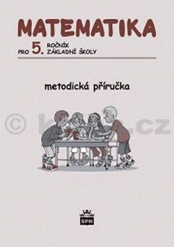 I. Vacková: Matematika pro 5. ročník ZŠ Metodická příručka cena od 113 Kč