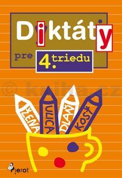 Ľubica Kohániová: Diktáty pre 4. triedu cena od 67 Kč