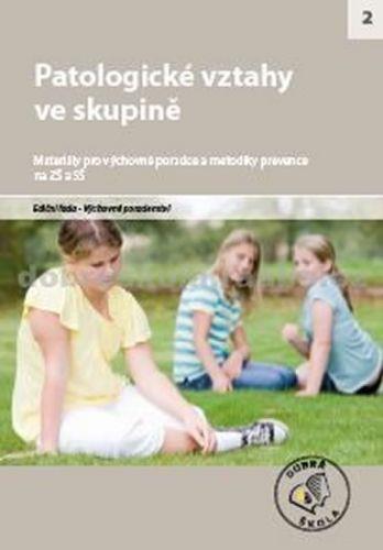 Kolektiv autorů: Patologické vztahy ve skupině cena od 250 Kč