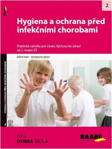 Hygiena a ochrana před infekčními chorobami na 2. stupni ŽŠ cena od 214 Kč