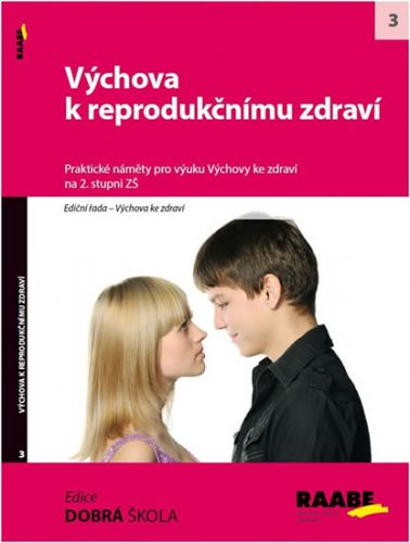 Výchova k reprodukčnímu zdraví na 2. stupni ZŠ cena od 254 Kč