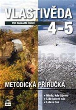 Michaela Dvořáková: Vlastivěda 4, 5 - Metodická příručka cena od 87 Kč