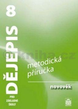 Veronika Válková: Dějepis 8 pro základní školy - Metodická příručka cena od 110 Kč