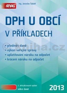 Jaroslav Šobáň: DPH u obcí v příkladech 2013 cena od 247 Kč
