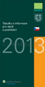 Tabulky a informace pro daně a podnikání 2013 cena od 178 Kč