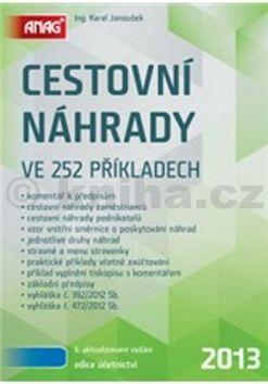Karel Janoušek Cestovní náhrady ve 252 příkladech 2013 cena od 255 Kč