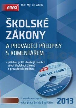 Jiří Valenta: Školské zákony a prováděcí předpisy s komentářem + CD cena od 475 Kč